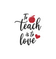teacher quote lettering typography vector image