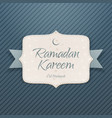 Ramadan Kareem Eid Mubarak Card vector image
