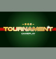 tournament word text logo banner postcard design vector image vector image