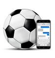 football ball and smartphone with chatting sms app vector image vector image