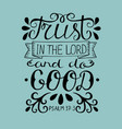 hand lettering trust in the lord and do good vector image vector image