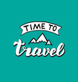 time to travel print trendy lettering vector image vector image