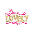 you so lovely today graffiti vector image vector image