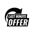 last minute deal vector image