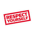 respect yourself rubber stamp vector image vector image