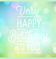 vintage background with slogan for birthday vector image vector image