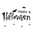 happy halloween text banner monochrome with vector image