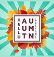 hello autumn goodbye summer background template vector image