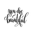 you are beautiful black and white hand written vector image vector image