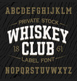 whiskey club vintage style label font with sample vector image vector image