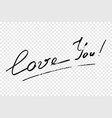 calligraphy text love you vector image