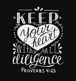hand lettering and bible verse keep your heart vector image vector image