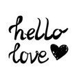 hello love black and white card vector image vector image