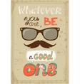Hipster poster with vintage glasses mustache and vector image vector image