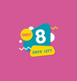 only eight days left number badge or sticker flat vector image vector image