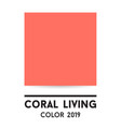 color of the year 2019 coral swatch vector image vector image