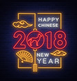 happy new chinese year 2018 neon sign bright vector image vector image