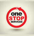 one stop services with red arrow circle vector image