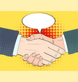 businessmen shake hands and empty speech bulb vector image