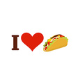 I love taco Heart and traditional Mexican food vector image vector image