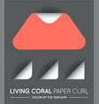 trendy color coral triangle with paper curl with vector image