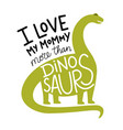 with green diplodocus and lettering quote - i vector image