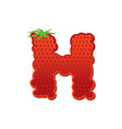 letter h strawberry font red berry lettering vector image vector image