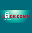 lock down stop covid-19 logo design typography vector image
