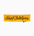 thanksgiving lettering banner design background vector image vector image