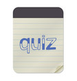 quiz lettering on notebook vector image vector image