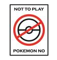 Pokemon go no play game vector image