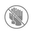 rubber gloves with prohibition sign gray icon vector image vector image