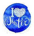 I love winter text element lettering on watercolor vector image vector image