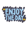 Enjoy the day vector image