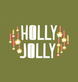 holly jolly message written with calligraphic font vector image