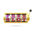 slot machine with free slot text vector image vector image