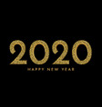 2020 happy new year golden numbers on dark vector image