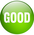 good green round gel isolated push button vector image vector image