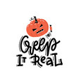 creep it real - hand drawn abstract cartoon vector image vector image