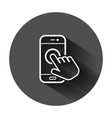hand touch smartphone icon in flat style phone vector image vector image