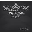 Believe in magic on blackboard background vector image
