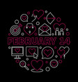 february 14 line round on dark vector image vector image