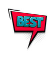 comic text best speech bubble pop art style vector image vector image