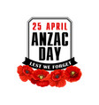 anzac day poppy flower label with black ribbon vector image