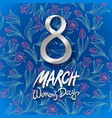 march 8 greeting card international womans day vector image