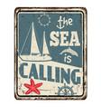 sea is calling vintage rusty metal sign vector image
