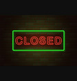glowing neon signboard closed on brick wall vector image vector image