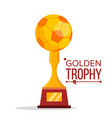 soccer golden trophy world cup event vector image vector image