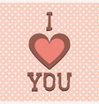valentines cute background i love you card vector image vector image