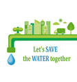 water conservation and ecology vector image
